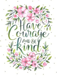 Have courage and be kind - Cinderella Original hand lettering with watercolours using a brush lettering and colour blending technique. Hand Lettering Quotes, Brush Lettering, Calligraphy Quotes, Typography, Word Of Faith, Keep The Faith, Have Courage And Be Kind, Disney Quotes, Color Blending