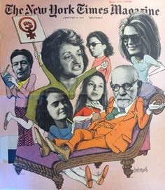 New York Times Magazine cover 1971: The Feminists stump Dr. Freud #womensmovement #womenslib starring Gloria Steinem, Betty Friedan, Kate Millet, and more...
