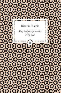 dra: Biserka Rajčić, Moj poljski pesnički XX vek