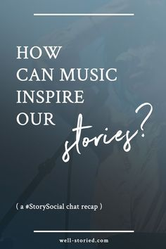How can music inspire our stories? Check out dozens of writers thoughts in this recap of the #StorySocial Twitter chat!