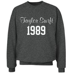 Check out this item in my Etsy shop https://www.etsy.com/listing/209011839/taylor-swift-taylor-swift-sweatshirt1989