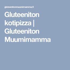 Gluteeniton kotipizza | Gluteeniton Muumimamma