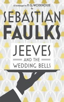 """""""Jeeves and the Wedding Bells"""" by Sebastian Faulks - A gloriously witty novel from Sebastian Faulks using P. Wodehouse's much-loved characters, Jeeves and Wooster Jeeves And Wooster, Cozy Mysteries, Inspirational Books, Wedding Website, Historical Fiction, Fiction Books, Fan Fiction, Book Publishing, Great Books"""