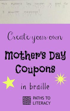 Create coupons in braille in honor of Mother's Day! Mother's Day Coupons, Technical Writing, Help Teaching, Early Literacy, Writing Skills, Curriculum, Create Your Own, Collage, Spaces