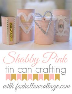 Shabby Vintage Pink Tin Can Craft Upcyclye Repurpose Home Decor Decorating www.foxhollowcottage.com