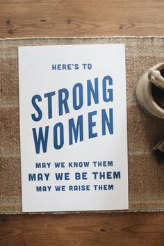 Here's to Strong Women, Letterpress Print, by The Bee & The Fox