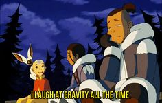 I would laugh at it too if I were an Air Bender.
