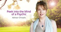 Get a special glimpse into the mind of a top psychic! Chrisalis shares how she discovered her psychic powers, love tips, and top secrets to being a successful psychic. Read now!