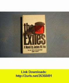 The Exiles (9780552087780) james fox , ISBN-10: 0552087785  , ISBN-13: 978-0552087780 ,  , tutorials , pdf , ebook , torrent , downloads , rapidshare , filesonic , hotfile , megaupload , fileserve