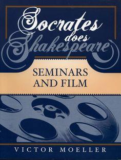 Socrates Does Shakespeare: Seminars