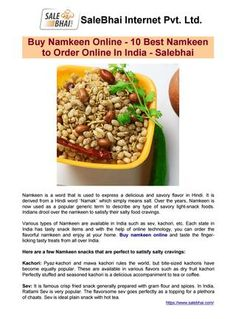 Order healthy and tasty snacks through different websites and enjoy delicious delicacies of India in your comfort zone. Reading this post, we are sure your mouth might have got filled with water, don't resist your temptation; order the one that you like the most.