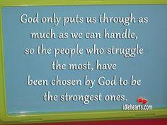 God only puts us
