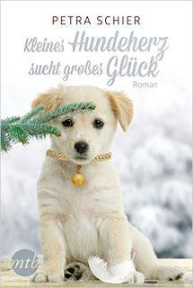 Merlins Bücherkiste: [Rezension] Kleines Hundeherz sucht großes Glück - von Petra Schier