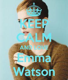 Keep calm and love Emma Watson
