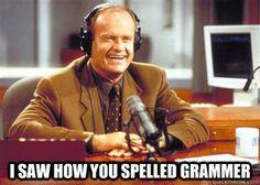 Grammar...Grammer...get it! hahaha...English major humor..