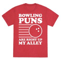 """This funny bowling shirt features a big bowling ball and the words """"bowling puns are right up my alley"""" and is perfect for people who love bowling, strikes, turkeys, bowling pins, hanging out at the lanes, bowling club, bowling team, sports, beer, drinking, partying, and loving your favorite game with big balls.   HUMAN - $20.00 Bowling Party, Bowling Pins, Bowling Ball, Funny Bowling Shirts, Funny Shirts, Bowling Pictures, Bowling Quotes, Bowling Outfit, Statement Tees"""