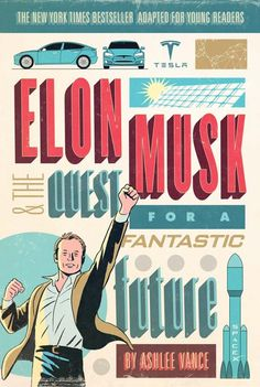Junior Library Guild : Elon Musk and the Quest for a Fantastic Future: Young Readers' Edition by Ashlee Vance