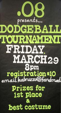 Dodgeball Tournament • sponsored by .08
