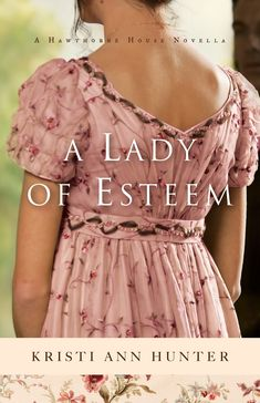 Love, heartbreak and redemption can all be found in this charming novella. A wonderful story set in 1812, you will find yourself immersed in the regency era. Bookworm Mama: A Lady of Esteem (Hawthorne House): A Novella - Kristi Ann Hunter @kristi