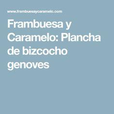 Frambuesa y Caramelo: Plancha de bizcocho genoves