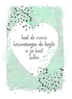 Words Quotes, Qoutes, Life Quotes, Missing Loved Ones, Dutch Quotes, Memories Quotes, Just Be You, In Loving Memory, Quote Prints