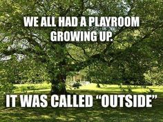 And we were healthy becouse we didnt just sit n play games.