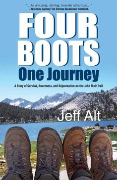 Four Boots-One Journey: A Story of Survival, Awareness & Rejuvenation on the John Muir Trail $0.99 #topseller