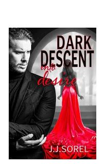 In A Book Shell: 'DARK DESCENT INTO DESIRE' BY J.J SOREL REVIEW Self Conscious, Boyish, Historical Fiction, Romance Novels, Book Reviews, This Book, Shell, Dark, Romance Books