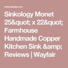 "Sinkology Monet 25"" x 22"" Farmhouse Handmade Copper Kitchen Sink & Reviews | Wayfair"