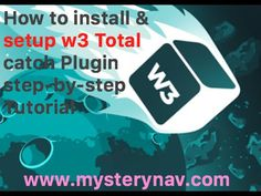 How to Install and Setup W3 Total Cache plugin tutorial
