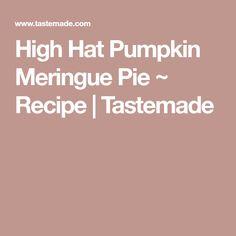 High Hat Pumpkin Meringue Pie ~ Recipe   Tastemade