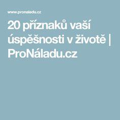 20 příznaků vaší úspěšnosti v životě | ProNáladu.cz