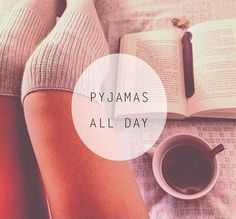 Pyjamas all day - books - coffee - cats - warm duvet - happiness :-)