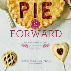Our final new pie book is Pie It Forward: Pies, Tarts, Tortes, Galettes, and Other Pastries Reinvented, by Gesine Bullock-Prado. $29.95.
