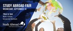 Join us for our Annual Study Abroad Fair, Wednesday, September 10th 2014 from 10am to 3pm in the MLK Jr. Union University Ballroom! The Study Abroad Fair will include information about universities and colleges around the world and passports. You will also get a chance to  participate in raffles, and speak with faculty members from the Office of Financial Aid and Health Services, to prepare you for your trip overseas.
