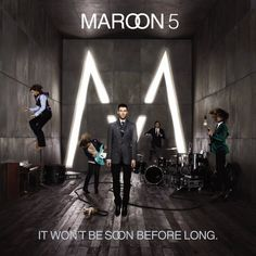 Maroon 5 It Won't Be Soon Before Long Album Cover