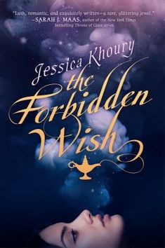 The forbidden wish by Jessica Khoury. Forced to hid her true identity, Zahra, a teenage genie, finds her chance for freedom challenged by her love for her master.