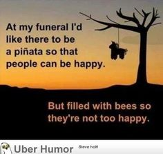 At my funeral…..