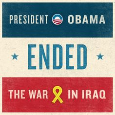 President Obama ended the war in Iraq