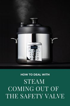 Instant Pot Steam Problem - Pressure Cooker Steam Coming out of Safety Valve - Pressure Cooker Steam Coming out of Safety Valve – SOLUTION - steam coming out of pressure cooker - pressure cooker safety valve leaking