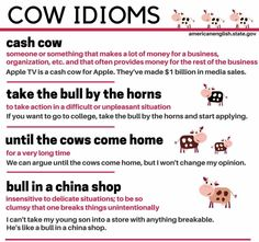 """""""COW"""" idioms #learneglish #idioms        Repinned by Chesapeake College Adult Ed. Free classes on the Eastern Shore of MD to help you earn your GED - H.S. Diploma or Learn English (ESL).  www.Chesapeake.edu"""