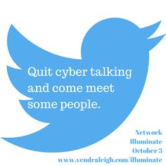 Quite cyber talking and come meet some people. #Raleigh #Networking #WAHM #Mompreneurs www.vendraleigh.com/illuminate