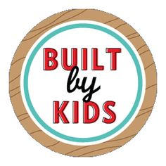 Built by Kids - great website full of projects built by kids and kid related DIYs