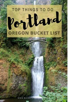 Portland Bucket List: Fun Things to See, Do & Eat in Oregon's Weirdest City   Activities, Attractions and Restaurants