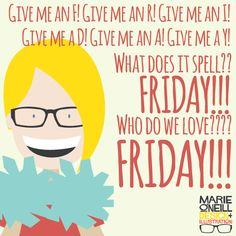 Cheers for Friday!!!