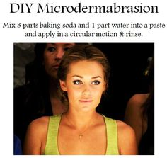 microderm lauren conrad method. Make your skin glow with an easy home remedy in 5 min.   3 TBSP baking soda  1 TBSP water  mix together well.  apply to face in circular motion.  let sit for five minutes.  rinse off with warm water.  say hello to healthy, glowing skin!  Do this once a week