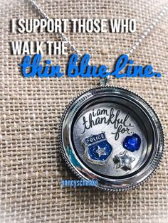 I support those who walk the thin blue line ~ Thankful for all police officers
