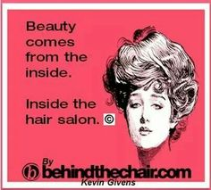 Beauty comes from the inside ... inside the hair salon. #beautyshop #cosmetology www.OneMorePress.com