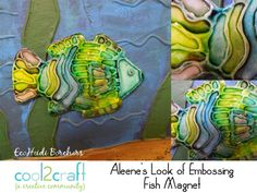 Look of Embossing Fish Magnet by EcoHeidi Borchers