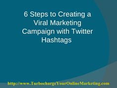 6 Steps To Creating A Viral Marketing Campaign With Twitter Hashtags | Slideshare va Donna Gunter Viral Marketing, Marketing Tools, Twitter Help, Hashtags, Social Networks, Campaign, Create, Tips, Advice